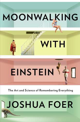 Moonwalking_with_Einstein_The_Art_and_Science_of_Remembering_Everything-69230.jpg